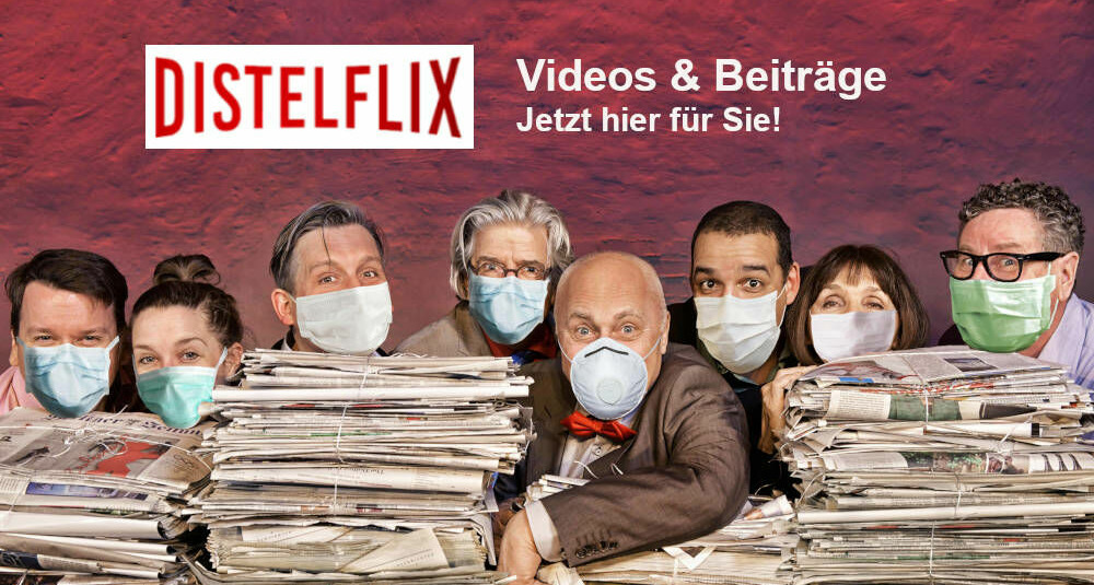 Kabarett-Theater DISTEL Berlin | Distelflix - Satire digital
